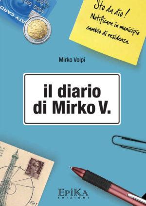 Il diario di Mirko V. - Mirko Volpi