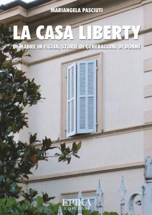 La casa liberty - Mariangela Pasciuti