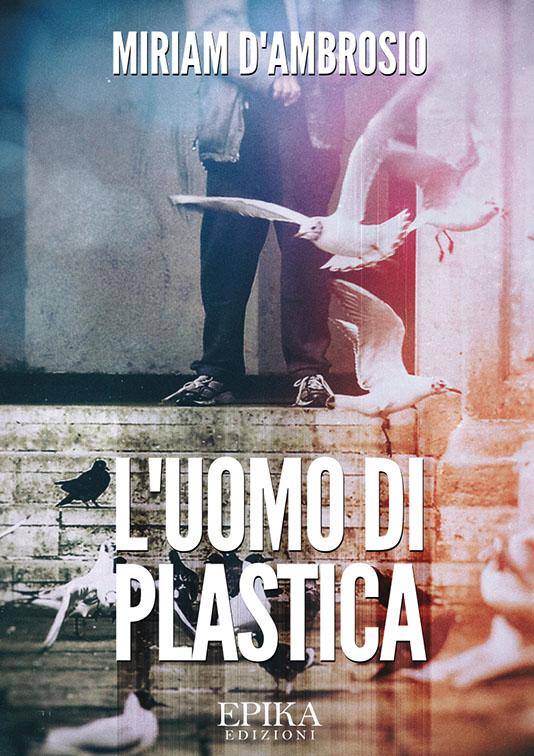 L'uomo di plastica - Miriam D'Ambrosio