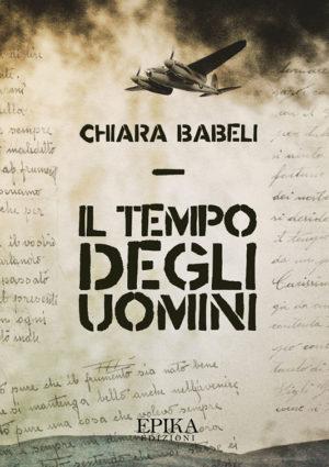 Il tempo degli uomini - Chiara Babeli