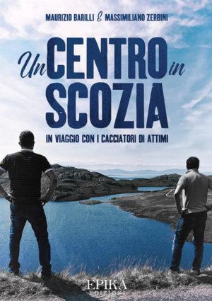Un centro in Scozia - Maurizio Barilli & Massimiliano Zerbini
