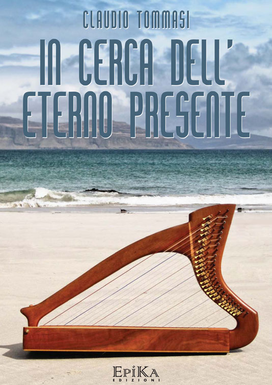 In cerca dell'eterno presente - Claudio Tommasi