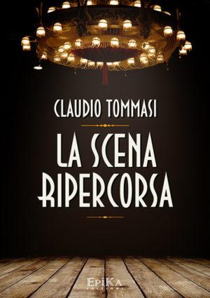 La scena ripercorda - Claudio Tommasi