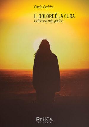 Il dolore è la cura - Paola Pedrini