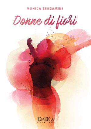 Donne di fiori - Monica Bergamini