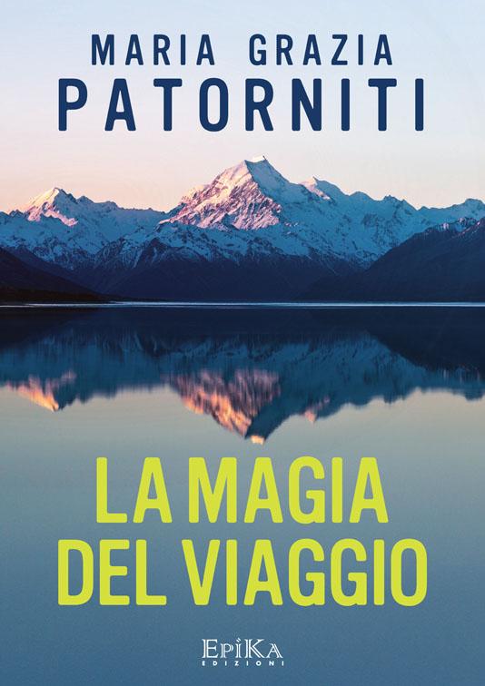 La magia del viaggio - Maria Grazia Patorniti