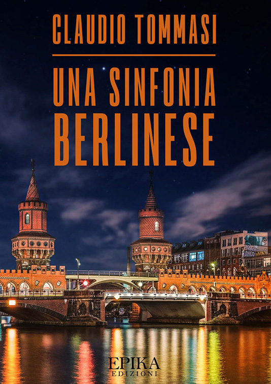Una sinfonia berlinese - Claudio Tommasi