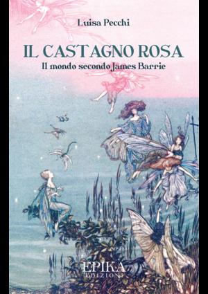 Il castagno rosa - Luisa Pecchi