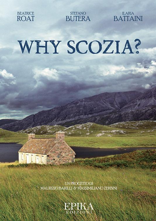 Why Scozia? - Roat, Butera, Battaini
