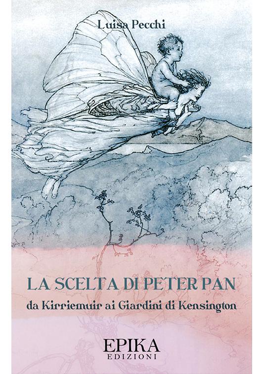 La scelta di Peter Pan - Luisa Pecchi