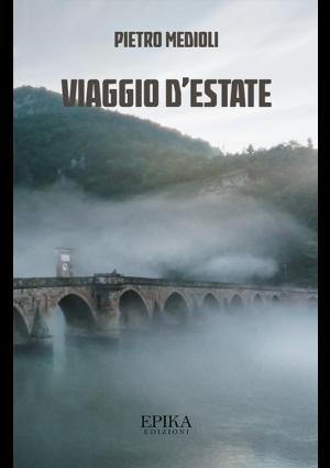 Viaggio d'estate - Pietro Medioli
