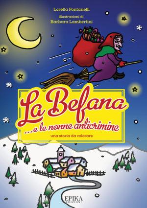 La befana e le nonne anticrimine - Lorella Fontanelli