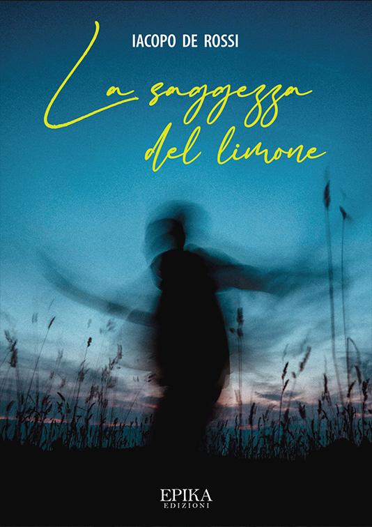 La saggezza del limone - Iacopo De Rossi