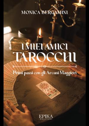 I miei amici Tarocchi - Monica Bergamini